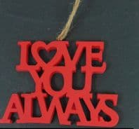 LOVE YOU ALWAYS CARVED WOODEN HANGING SIGN RED GREAT VALENTINES GIFT..