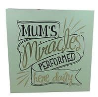 MUMS MIRACLES PERFORMED DAILY LARGE CHUNKY WOODEN HANGING SIGN GREAT GIFT..WAS £4.95
