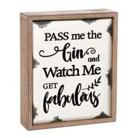 Pass me the gin and watch me get fabulous . Wood and enamel free standing sign
