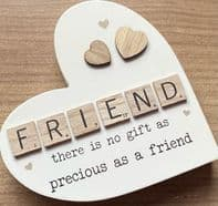 Scrabble Words 'Friend There Is No Gift As Precious As A Friend' Wooden Heart Shaped Free Standing