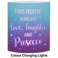 This House Runs On Love Laughter And Prosecco Light Up Colour Changing Lantern