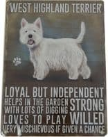 WEST HIGHLAND TERRIER HUMOUROUS CHARACTER METAL SHABBY CHIC PLAQUE.....