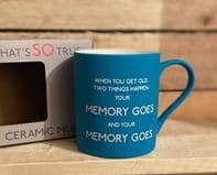 """When You Get Old, """" Things Happen, Your Memory Goes And Your Memory Goes Ceramic Mug.."""
