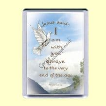 Fridge Magnet - I am with you always (MJCP29)