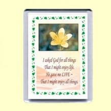Fridge Magnet - I asked God for all things (MPP01)