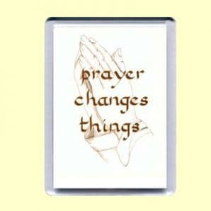 Fridge Magnet - Prayer changes things (MJP12)