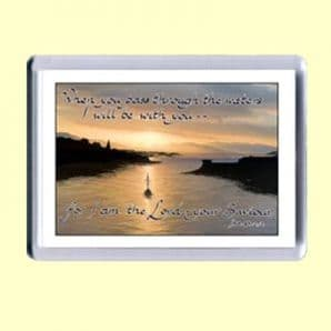 Fridge Magnet - When you pass through the waters (MJCL04)