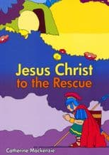 Jesus Christ to the Rescue (BK1042)