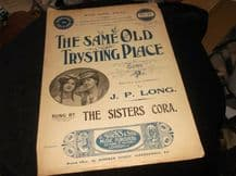 RARE ANTIQUE SHEET MUSIC THE SAME OLD TRYSTING PLACE SISTERS CORA JP LONG