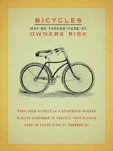 Bicycles parked at your own risk  Metal Wall Sign (4 sizes)