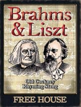 Brahms and Liszt Pub Sign Metal Wall Sign (3 sizes)