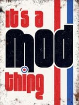 It's a MOD Thing Metal Wall Sign (4 sizes)