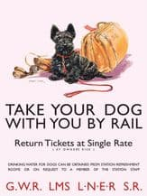 Take your Dog by Rail Poster Metal Wall Sign (4 sizes)